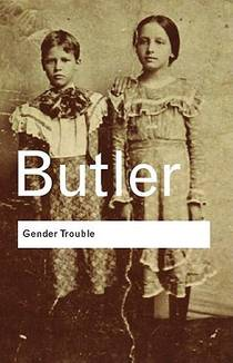 Picture of a book: Gender Trouble: Feminism And The Subversion Of Identity