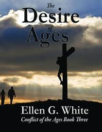 Picture of a book: The Desire of Ages: Conflict of the Ages Book Three