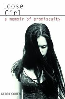 Picture of a book: Loose Girl: A Memoir Of Promiscuity