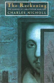 Picture of a book: The Reckoning: The Murder of Christopher Marlowe
