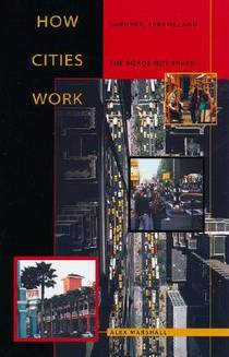 Picture of a book: How Cities Work: Suburbs, Sprawl, and the Roads Not Taken