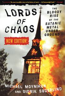 Picture of a book: Lords of Chaos: The Bloody Rise of the Satanic Metal Underground