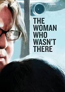 Picture of a movie: The Woman Who Wasn't There