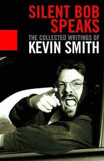 Picture of a book: Silent Bob Speaks: The Selected Writings