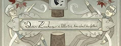 Image of Dear Zachary: A Letter To A Son About His Father