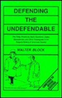 Picture of a book: Defending The Undefendable