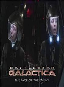 Picture of a TV show: Battlestar Galactica: The Face Of The Enemy