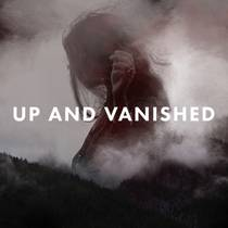 Picture of a podcast: Up And Vanished