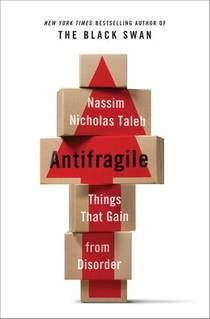 Picture of a book: Antifragile: Things That Gain From Disorder