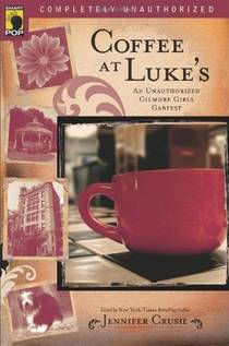 Picture of a book: Coffee At Luke's: An Unauthorized Gilmore Girls Gabfest