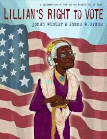 Picture of a book: Lillian's Right to Vote: A Celebration of the Voting Rights Act of 1965