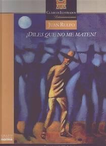 Picture of a book: ¡Diles que no me maten! (Clásicos ilustrados latinoamericanos)