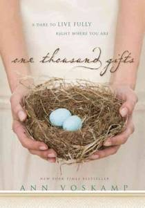 Picture of a book: One Thousand Gifts: A Dare To Live Fully Right Where You Are