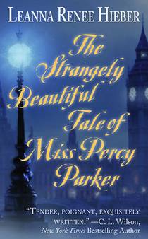 Picture of a book: The Strangely Beautiful Tale Of Miss Percy Parker