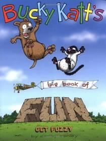 Picture of a book: Bucky Katt's Big Book of Fun: A Get Fuzzy Treasury