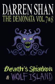 Picture of a book: The Demonata Vol. 7 & 8 - Death's Shadow & Wolf Island