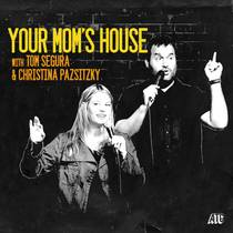 Picture of a podcast: Your Mom's House With Christina P. And Tom Segura
