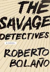 Picture of a book: The Savage Detectives