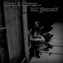 Picture of a band or musician: Make A Change... Kill Yourself