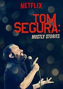 Picture of a TV show: Tom Segura: Mostly Stories