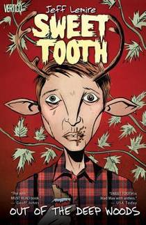 Picture of a book: Sweet Tooth, Volume 1: Out of the Deep Woods