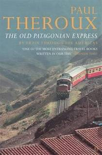 Picture of a book: The Old Patagonian Express: By Train Through the Americas
