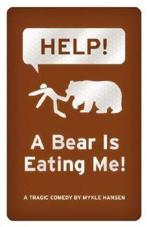 Picture of a book: Help!  A Bear Is Eating Me!