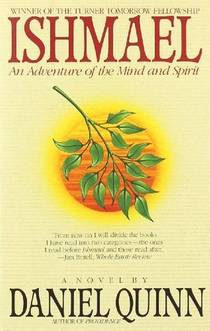 Picture of a book: Ishmael: An Adventure Of The Mind And Spirit