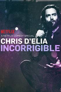 Picture of a TV show: Chris D'elia: Incorrigible