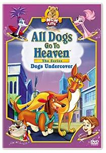Picture of a TV show: All Dogs Go To Heaven: The Series
