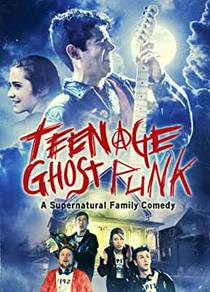 Picture of a movie: Teenage Ghost Punk