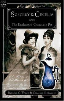 Picture of a book: Sorcery & Cecelia: Or The Enchanted Chocolate Pot