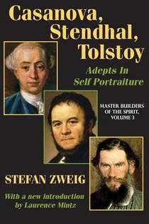 Picture of a book: Casanova, Stendhal, Tolstoy: Adepts in Self-Portraiture: Volume 3, Master Builders of the Spirit