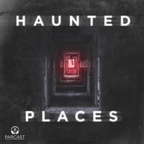 Picture of a podcast: Haunted Places