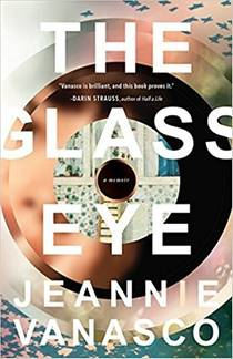 Picture of a book: The Glass Eye: A Memoir