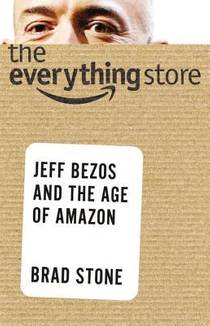 Picture of a book: The Everything Store: Jeff Bezos And The Age Of Amazon