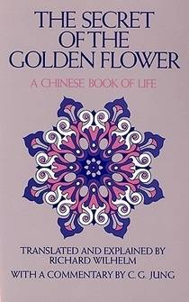 Picture of a book: The Secret of the Golden Flower: A Chinese Book of Life