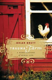 Picture of a book: Trauma Farm: A Rebel History Of Rural Life