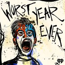 Picture of a podcast: Worst Year Ever