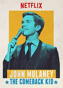 Picture of a TV show: John Mulaney: The Comeback Kid