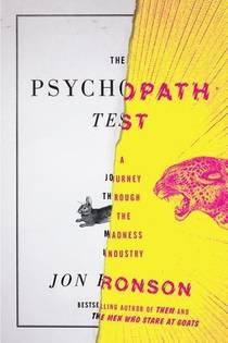 Picture of a book: The Psychopath Test: A Journey Through The Madness Industry