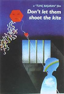 Picture of a movie: Don't Let Them Shoot The Kite