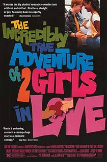Picture of a movie: The Incredibly True Adventure Of Two Girls In Love