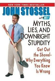 Picture of a book: Myths, Lies, And Downright Stupidity: Get Out The Shovel -- Why Everything You Know Is Wrong