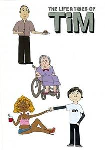 Picture of a TV show: The Life & Times Of Tim