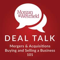 Picture of a podcast: Morgan & Westfield - Deal Talk