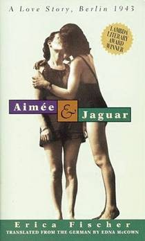 Picture of a book: Aimée & Jaguar: A Love Story, Berlin 1943