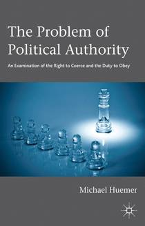 Picture of a book: The Problem of Political Authority: An Examination of the Right to Coerce and the Duty to Obey