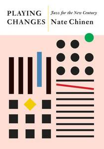 Picture of a book: Playing Changes: Jazz For The New Century