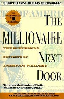 Picture of a book: The Millionaire Next Door: The Surprising Secrets Of America's Wealthy